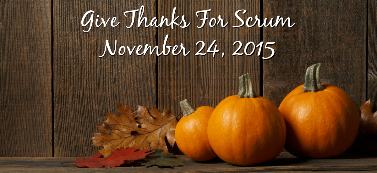 Permalink to: Give Thanks For Scrum 2015