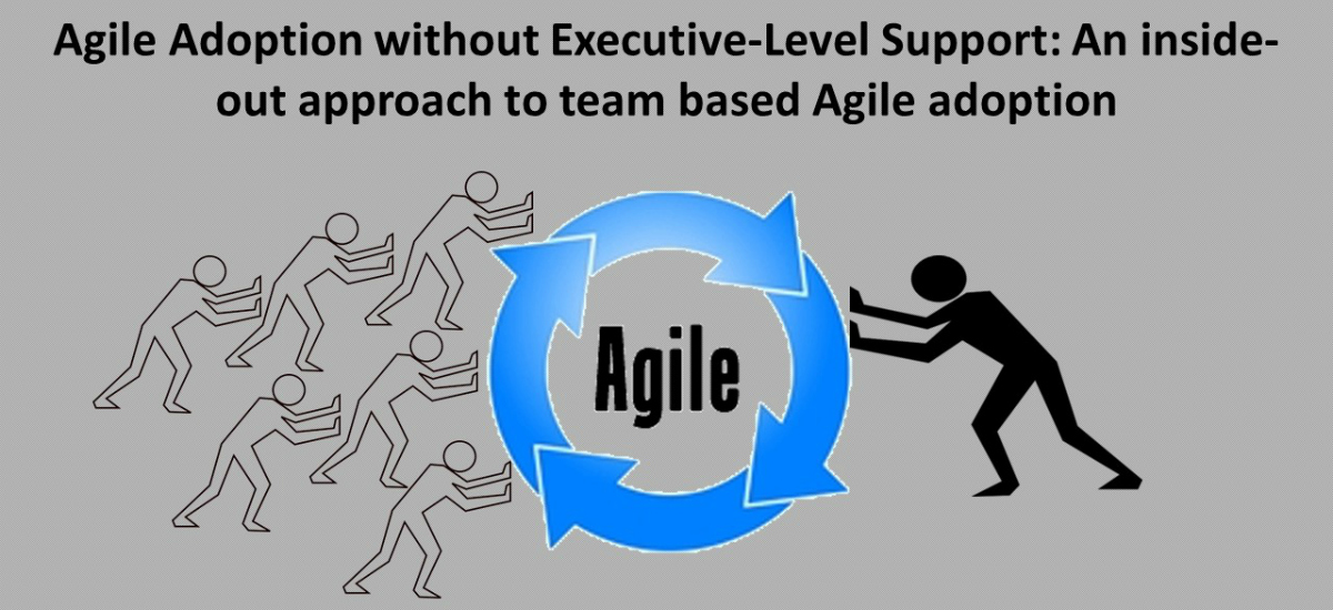 Permalink to: Agile Adoption without Executive-Level Support