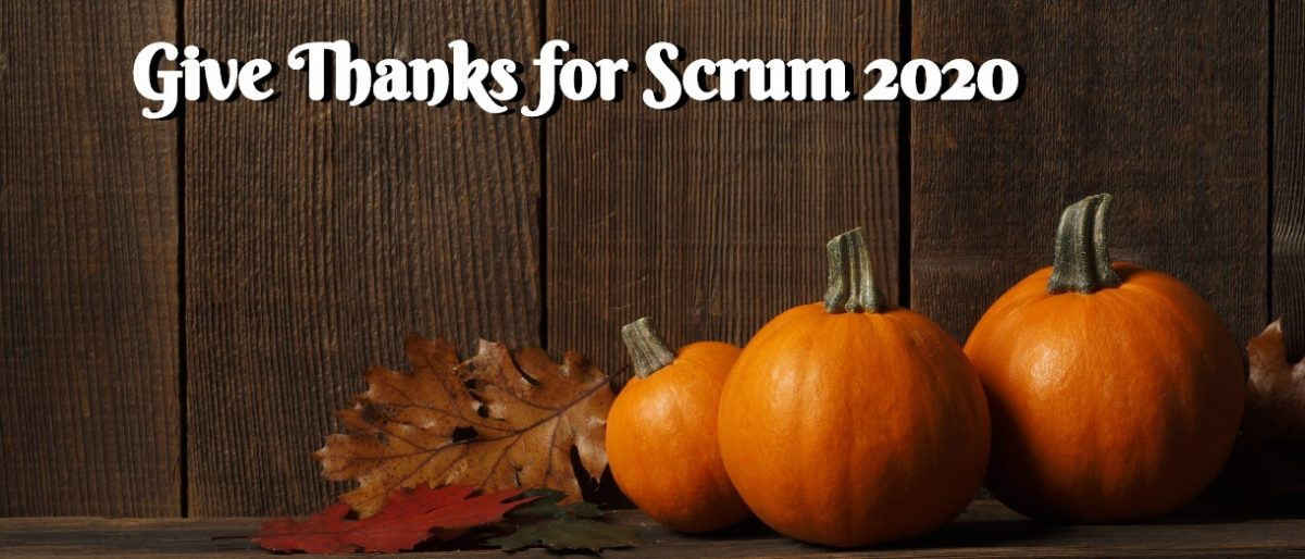 Permalink to: Give Thanks for Scrum 2020: THE SPIRIT OF SCRUM